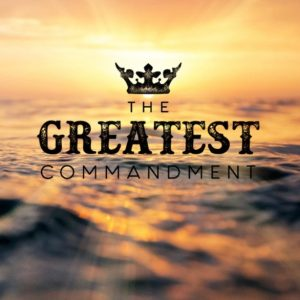 The Greatest Commandment sermon