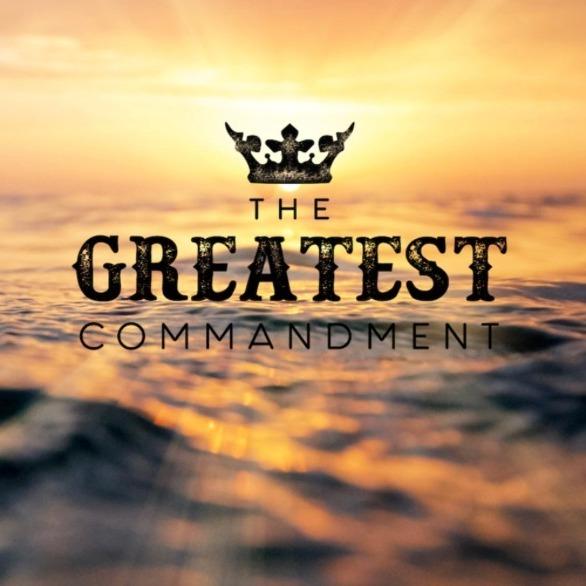 The Greatest Commandment sermon